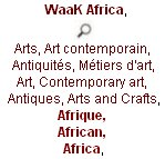 waak, WaaK Africa, Arts, Art contemporain, Antiquités, Métiers d'art, Art, Contemporary art, Antiques, Arts and Crafts, Afrique,  African,  Africa,